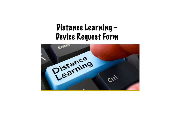 Distance Learning – Device Request Form
